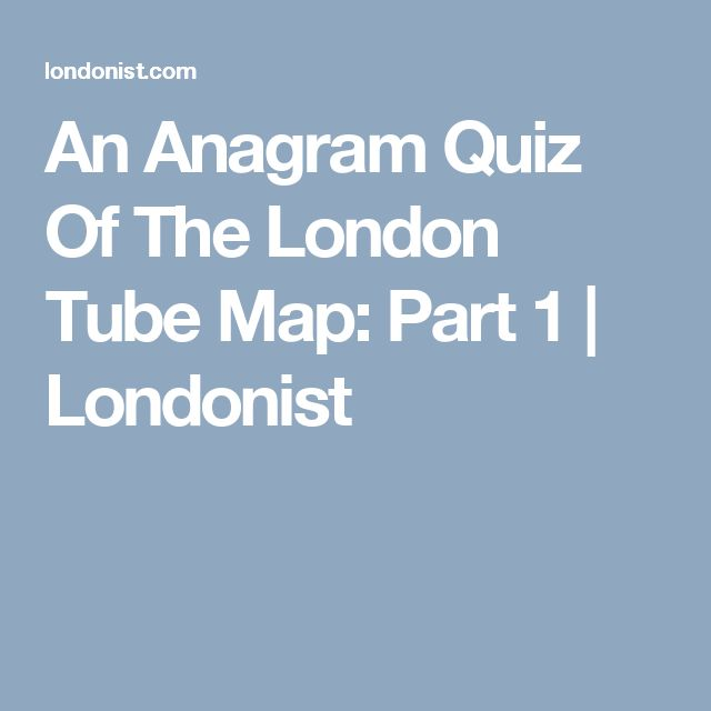 An Anagram Quiz Of The London Tube Map: Part 1 | Londonist
