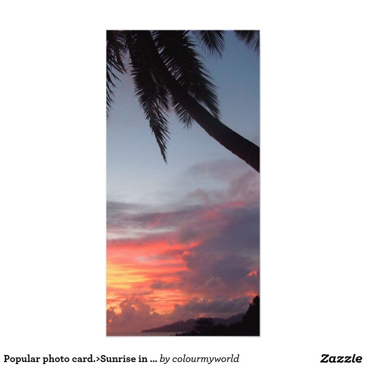 Popular photo card.>Sunrise in Paradise Photo Card