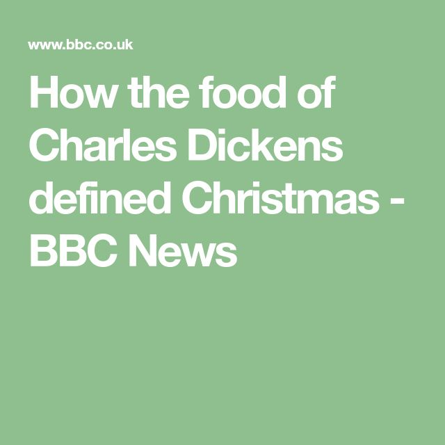 How the food of Charles Dickens defined Christmas - BBC News