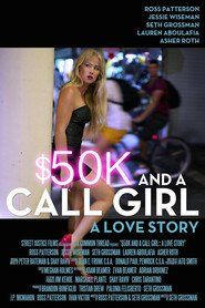 $50K and a Call Girl: A Love Story (2014) Full Movie Watch Online Free