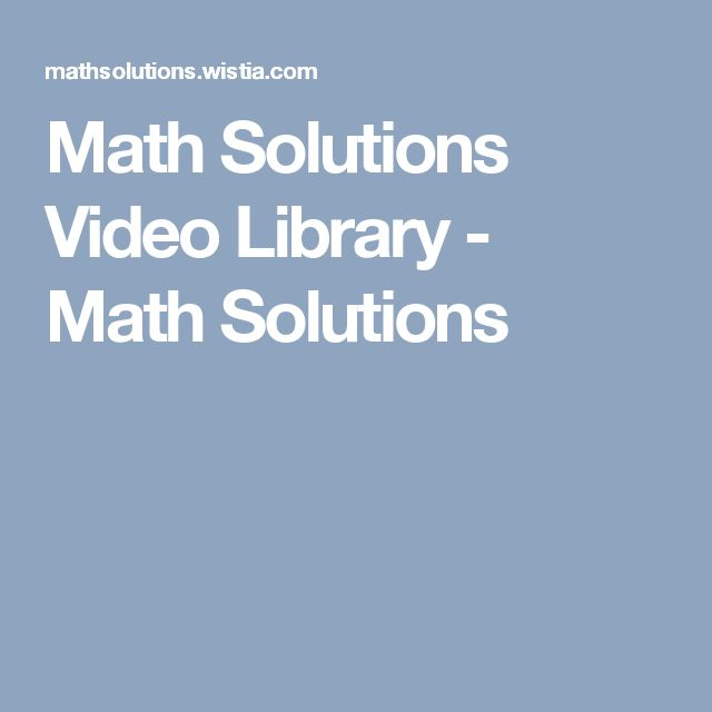 Math Solutions Video Library - Math Solutions