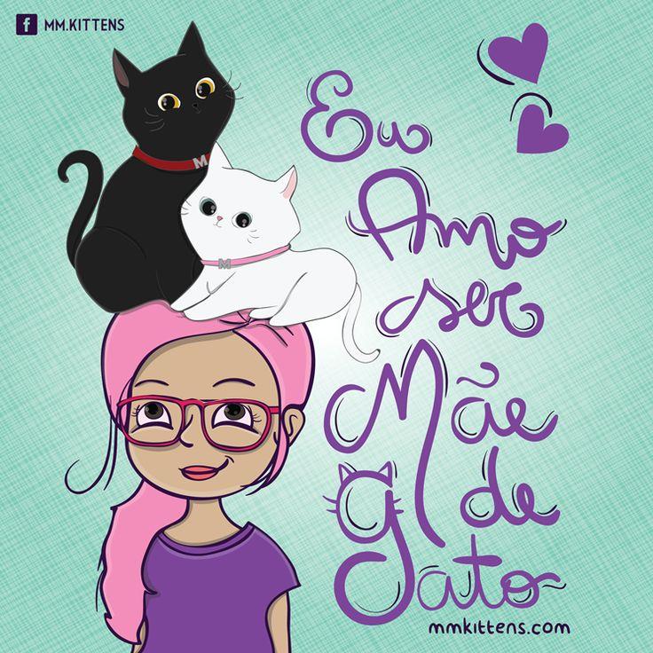 Amo ser mãe de gato
