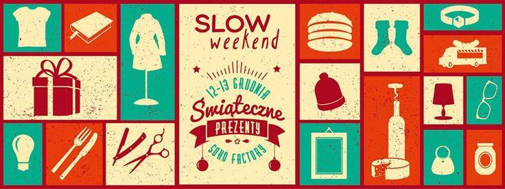 12-13 grudnia, godz. 11-19 Soho Factory - Slow weekend. Targ prezentów świątecznych.