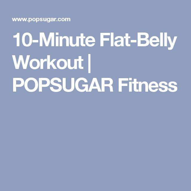 10-Minute Flat-Belly Workout | POPSUGAR Fitness