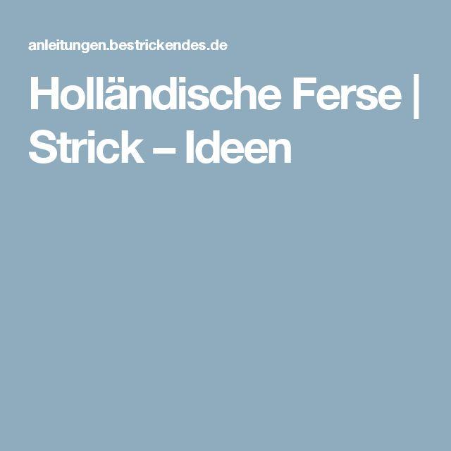 Holländische Ferse   Strick – Ideen