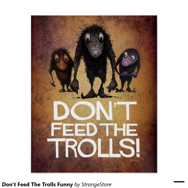 Don't Feed The Trolls Funny Poster from #StrangeStore