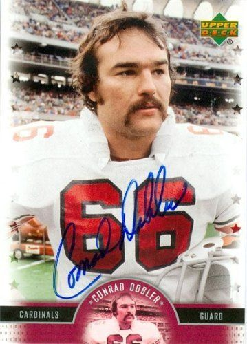 Conrad Dobler Autographed/Hand Signed Football Card (St. Louis Cardinals) 2005 Upper Deck NFL Legend by Hall of Fame Memorabilia. $43.95. Conrad Dobler signed Football Card (St. Louis Cardinals) 2005 Upper Deck NFL Legends #71. This item comes with a certificate of authenticity from AW Authentic.