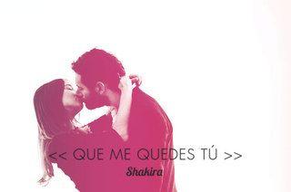 Que Me Quedes Tú, de Shakira