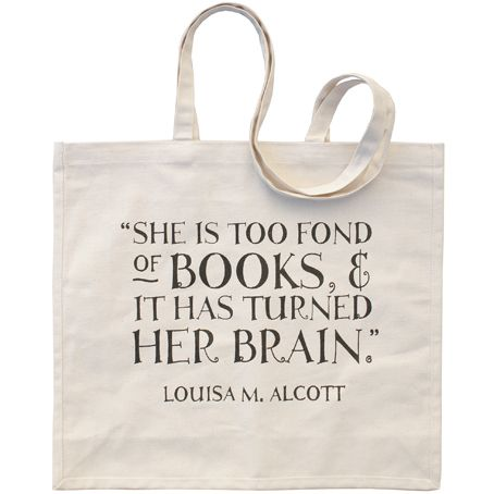 Book Tote from The Literary Gifts Company. Love!: Louisa May Alcott, Little Women, Totes Bags, Books Quotes, Graduation Gifts, Books Bags, Books Totes, Books Lovers, Libraries Books