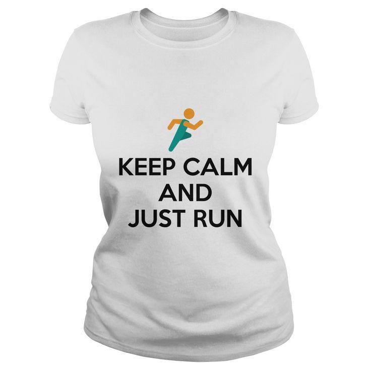 Keep Calm and Just Run - https://www.sunfrog.com/Keep-Calm-and-Just-Run-160946710-White-Ladies.html?68704 #running
