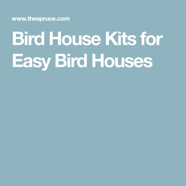 Bird House Kits for Easy Bird Houses #birdhouses