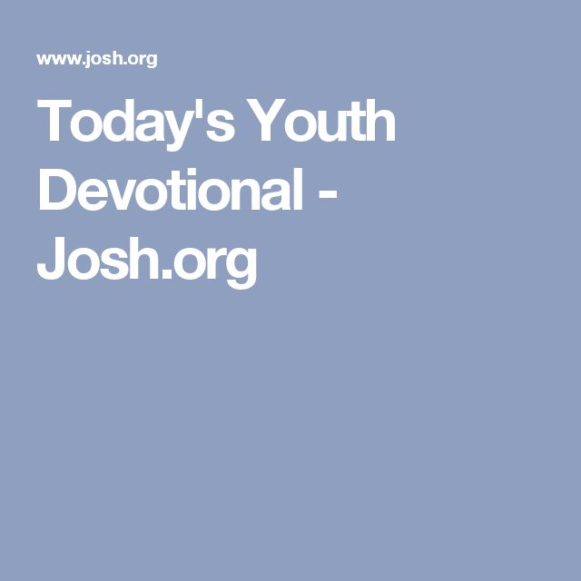 Today's Youth Devotional - Josh.org