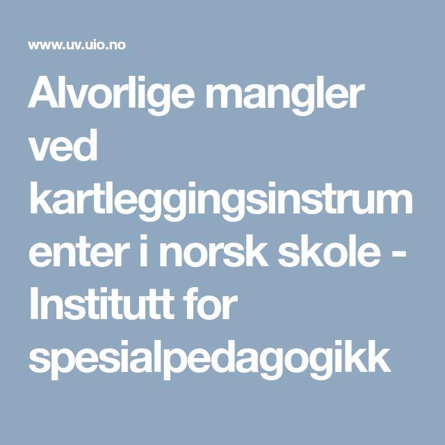 Alvorlige mangler ved kartleggingsinstrumenter i norsk skole - Institutt for spesialpedagogikk