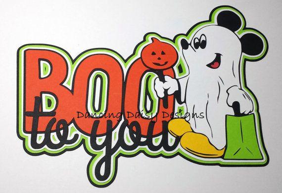 Disney scrapbooking, Disney die cut, Disney Halloween, Disney Boo to You, Mickey Ghost Boo to you Title