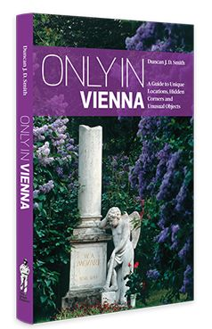 """The Secret of Dreams, the Holy Lance, Klimt's Last Studio, and the Knights of Blood Street . """"Only in Vienna"""" is ideal for independent cultural travellers wanting to set out on their own urban expedition."""