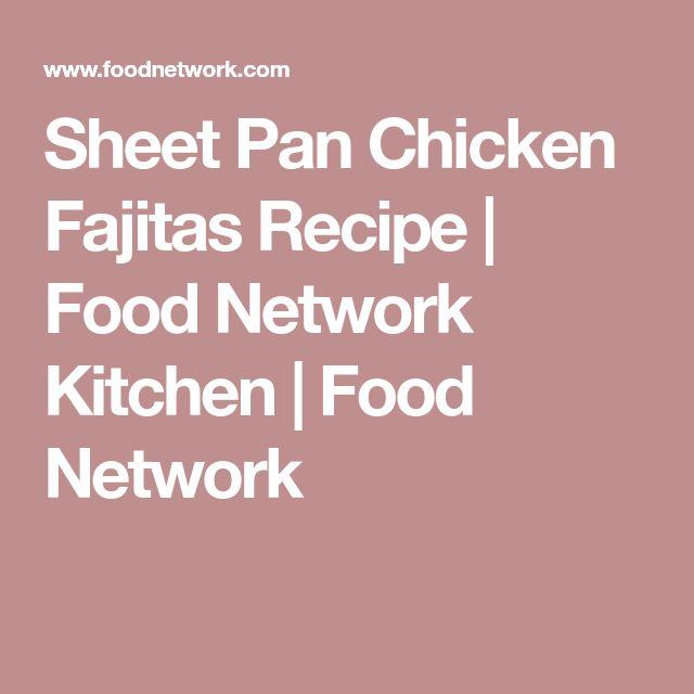 Sheet Pan Chicken Fajitas Recipe | Food Network Kitchen | Food Network