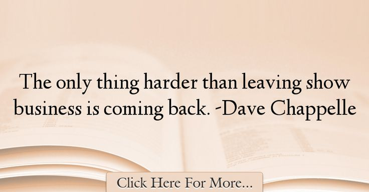 Dave Chappelle Quotes About Business - 8248