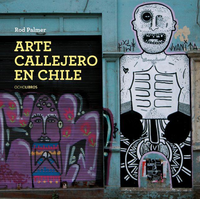 Libro Arte Callejero, destaca a Luis Núñez San Martín, pintor #Antofagasta #Chile.