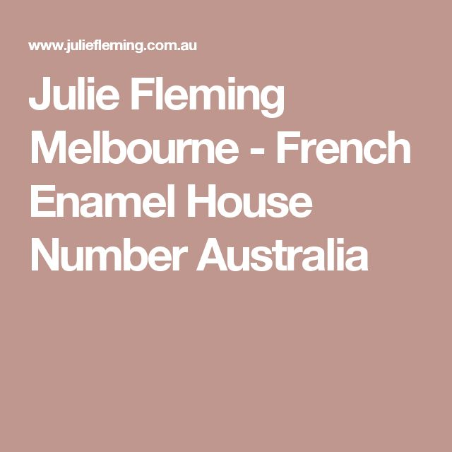 Julie Fleming Melbourne - French Enamel House Number Australia
