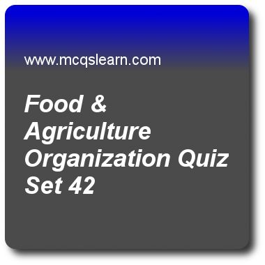 Food & Agriculture Organization Quizzes:   general knowledge Quiz 42 Questions and Answers - Practice GK quizzes based questions and answers to study food & agriculture organization quiz with answers. Practice MCQs to test learning on food and agriculture organization, steven weinberg, prokaryotes and eukaryotes, moon facts, united nations development programme quizzes. Online food & agriculture organization worksheets has study guide as place of formulation of food and agriculture..