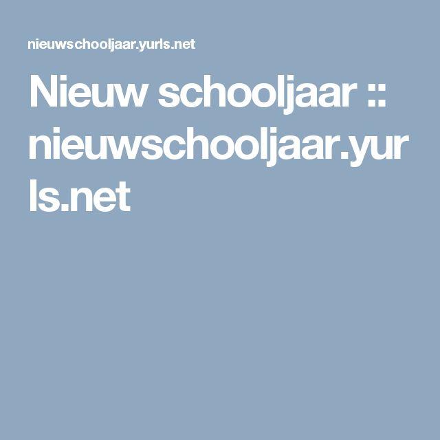 Nieuw schooljaar :: nieuwschooljaar.yurls.net