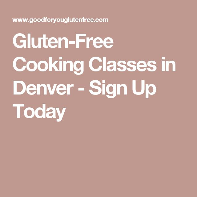 Gluten-Free Cooking Classes in Denver - Sign Up Today