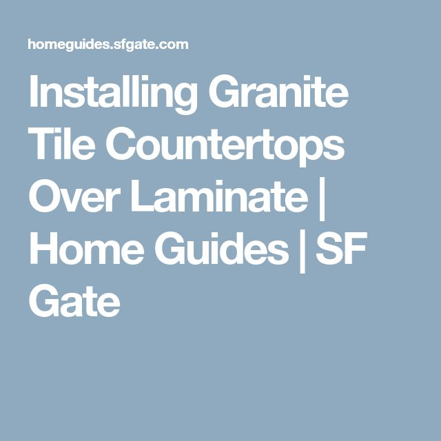 Installing Granite Tile Countertops Over Laminate | Home Guides | SF Gate