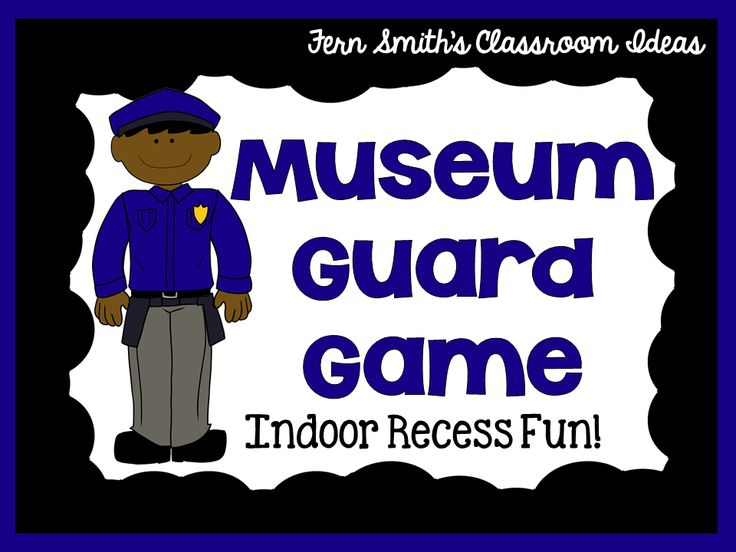 Fern Smith's FREE Museum Guard Game Indoor Recess Printable For Your Class