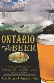 Ontario Beer – By Alan McLeod and Jordan St. John | Dundurn    Beer historians and writers Alan McLeod and Jordan St. John have tapped the cask of Ontario brewing to bring the complete story to light, from foam to dregs #cooking #beer
