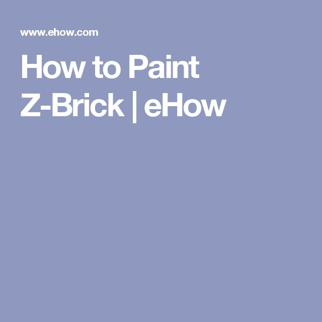 How to Paint Z-Brick | eHow
