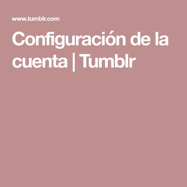 Configuración de la cuenta | Tumblr