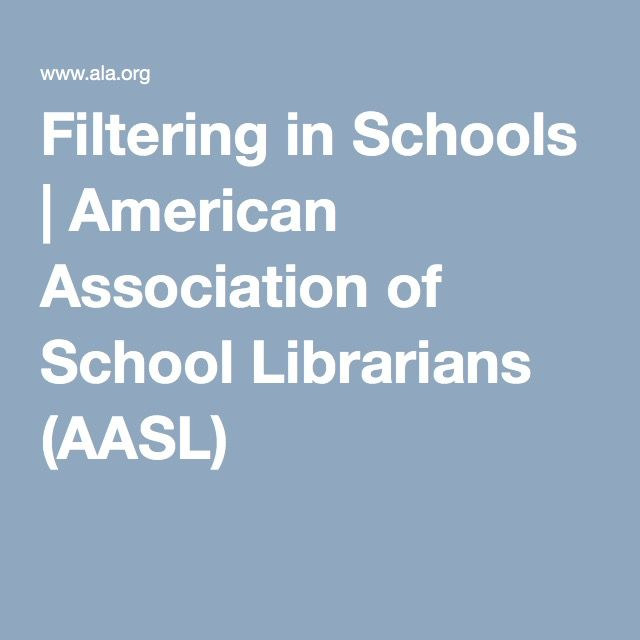 Filtering in Schools | American Association of School Librarians (AASL)