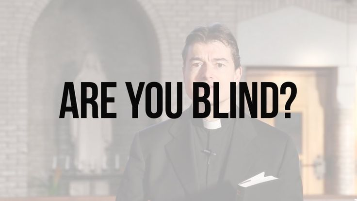 Reflections on Scripture: Are You Blind?