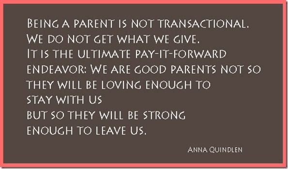 Love this Anna Quindlen quote about parenting