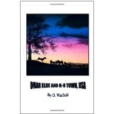 Omar Blue and K-9 Town, USA (Paperback)By O. Warfield