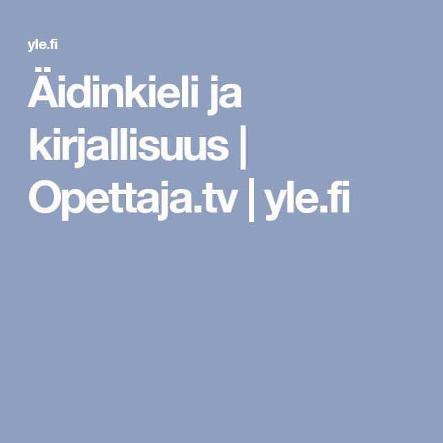 Äidinkieli ja kirjallisuus | Opettaja.tv |yle.fi