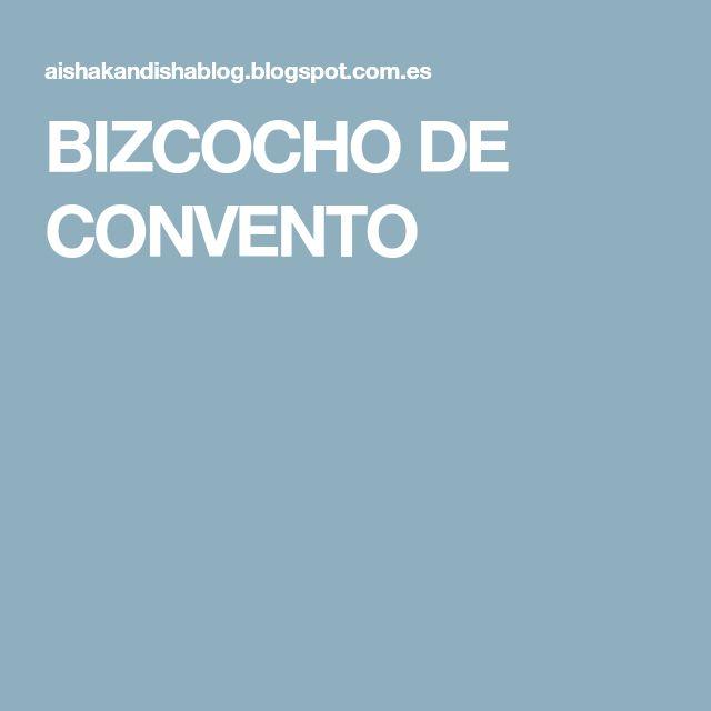 BIZCOCHO DE CONVENTO