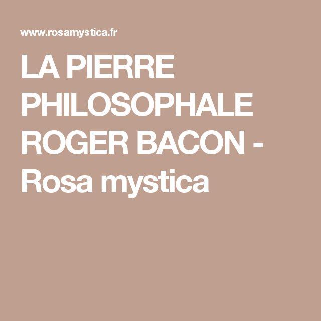 LA PIERRE PHILOSOPHALE ROGER BACON - Rosa mystica