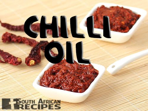 South African Recipes | CHILLI-OIL