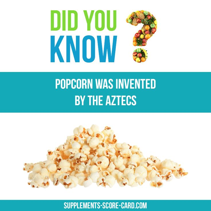 Popcorn was invented by Aztecs  Things you dont know about food  Supplements ScoreCard