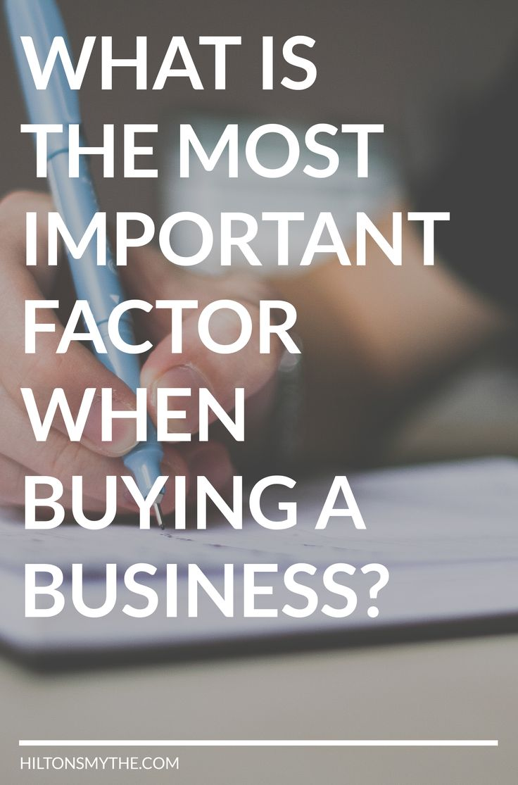 What do you consider to be the most important factor when #buying a business?