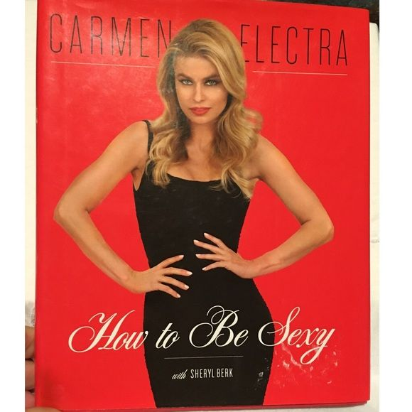 "Carmen Electra - How to be Sexy Book Carmen Electra "" How to be Sexy"" book.  Good advice on fashion, makeup, hair, skincare and flirting tips and much more. 127 pages. Carmen Electra Other"