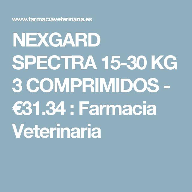 NEXGARD SPECTRA 15-30 KG 3 COMPRIMIDOS - €31.34 : Farmacia Veterinaria