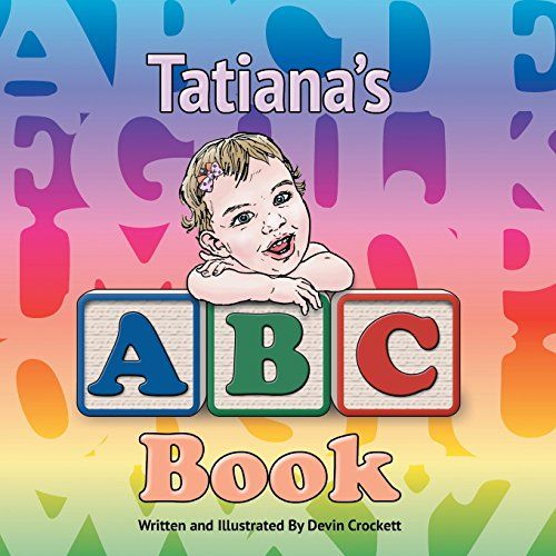 Tatiana's ABC Book by Devin Crockett http://www.amazon.ca/dp/1496911334/ref=cm_sw_r_pi_dp_pi1yvb07M4ZD1