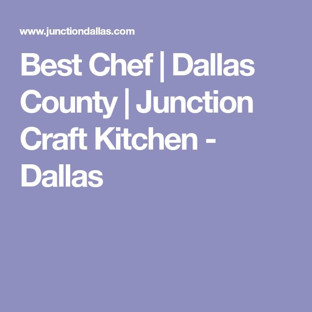 Best Chef | Dallas County | Junction Craft Kitchen - Dallas
