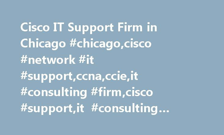 Cisco IT Support Firm in Chicago #chicago,cisco #network #it #support,ccna,ccie,it #consulting #firm,cisco #support,it #consulting #company,it #support #firm,cisco,services http://loan-credit.nef2.com/cisco-it-support-firm-in-chicago-chicagocisco-network-it-supportccnaccieit-consulting-firmcisco-supportit-consulting-companyit-support-firmciscoservices/  # Certified Cisco Engineers – Chicago AIE offers remote and on-site technical IT support for Cisco network products and delivers fast…