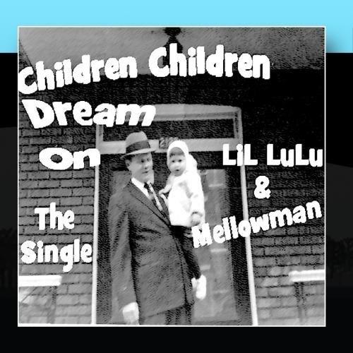 Children Children Dream On ~ LiL LuLu, http://www.amazon.com/gp/product/B004KZQ5T6/ref=cm_sw_r_pi_alp_ffSgqb00NT067