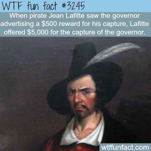 Pirate Jean Lafitte -WTF fun facts