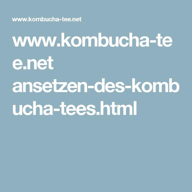 www.kombucha-tee.net ansetzen-des-kombucha-tees.html
