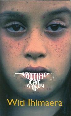 Woman Far Walking by Witi Imimaera, published by Huia Publishers.
